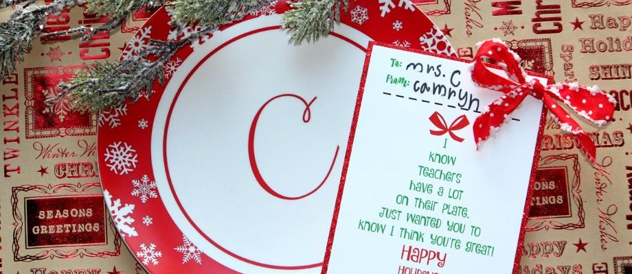 Melamine Plate Holiday Teacher Gift & Free Printable
