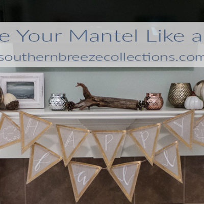 Style Your Mantel Like A Pro - Southern Breeze Collections for ellerydesigns.com