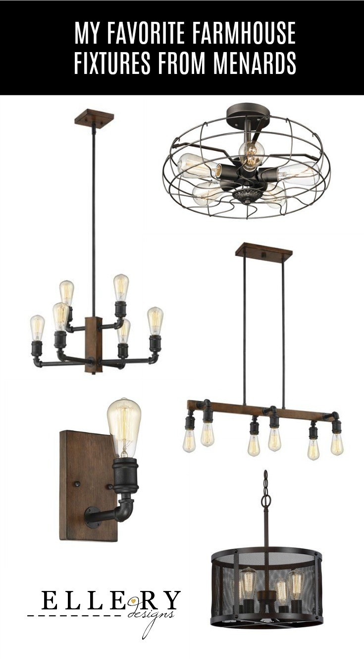 My Favorite Farmhouse Light Fixtures From Menards Ellery Designs